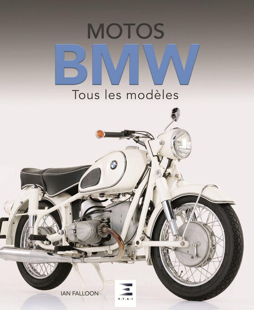 Motos BMW : Tous les modèles depuis 1923 (2016) – Ian Falloon